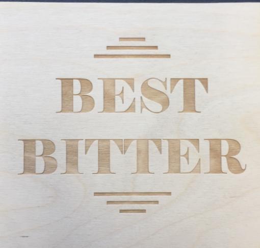 Best Bitter Sign Engraved on Wood